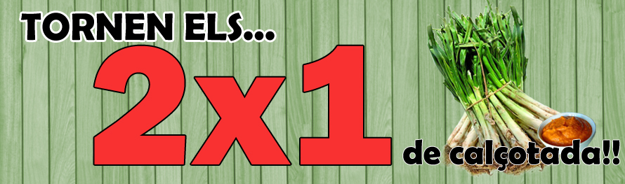 2X1 CALÇOTADES